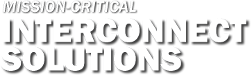 Mission Critical Interconnect Solutions